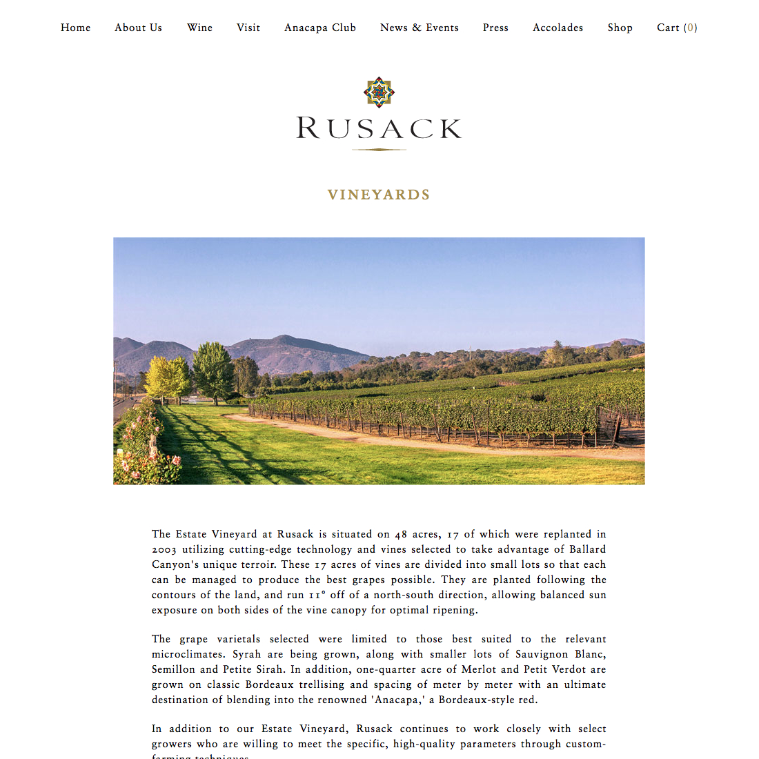 The Estate Vineyard at Rusack is situated on 48 acres, 17 of which were replanted in 2003 utilizing cutting-edge technology and vines selected to take advantage